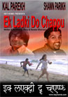 Ek Ladki Do Chappu